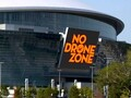 Total drone ban during Super Bowl weekend