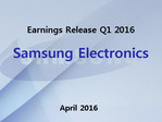 Samsung Q1 2016 financial results reveal higher profits and revenue