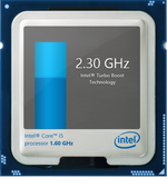 Turbo Boost up to 2.3 GHz for two active cores or 2.6 GHz for a single active core