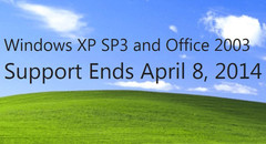 Support for Windows XP and Office 2003 ends April 8, 2014